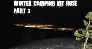 01-05-15 Winter Camping Mt Rose Part 3