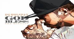 DJ-Holiday-Feat.-Kevin-Gates-I-Like-That-God-Bless-The-Mixtape