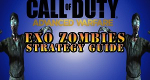 Advanced Warfare – 'Exo Zombies Strategy Guide, Camping Spots, Glitches, Best Guns and Tips'