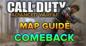 ADVANCED WARFARE Map Guide – COMEBACK – Strategy, Camping, Best Spots (Call of Duty)