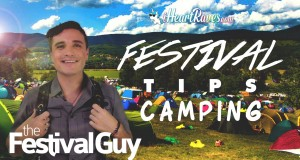 Festival Tips Part 2  – Camping [iHeartRaves.com]