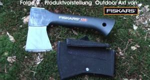 Folge 9 – Produktvorstellung – Fiskars X5 – Outdoor Axt – Camping Axt – Survival Axt