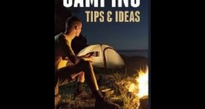 Ꮊ Get Camping Tips & Ideas: The Ultimate 101 Camping Guide for Beginners By Robert Fairbanks EBOOK