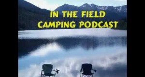 In The Field Camping Podcast EPISODE 2
