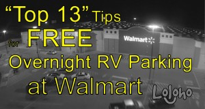 """""""Top 13"""" Tips for FREE Overnight RV Parking at WALMART"""